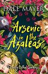 Arsenic in the Azaleas (Lovely Lethal Gardens #1)