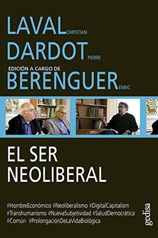 El ser neoliberal: Edición a cargo de Enric Berenguer (Diálogos nº 304104)