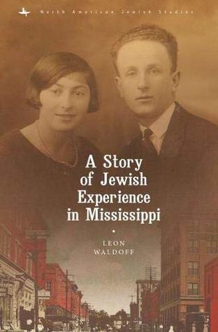 A Story of Jewish Experience in Mississippi (North American Jewish Studies)