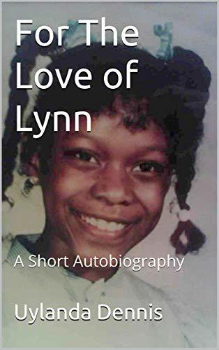 For The Love of Lynn: A Short Autobiography