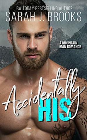 Accidentally His: A Mountain Man Romance