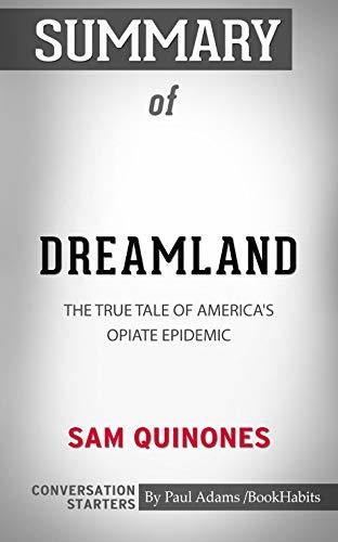 Summary of Dreamland: The True Tale of America's Opiate Epidemic