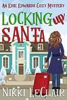 Locking Up Santa (An Edie Edwards Cozy Mystery Book 2)