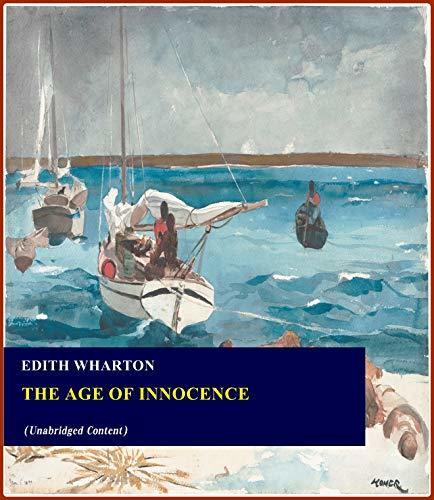 The Age of Innocence - Edith Wharton (ANNOTATED) [Second Edition] [Full Version]
