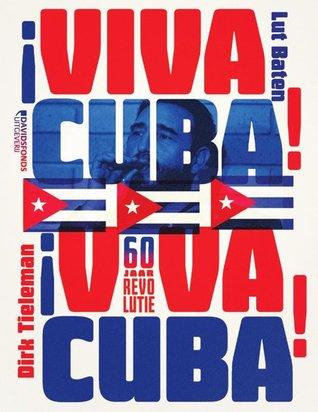 ¡Viva Cuba! 60 jaar revolutie