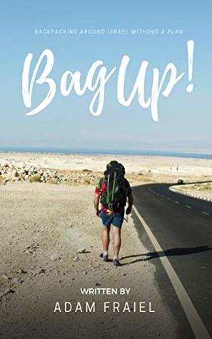 Bag Up: Backpacking around Israel without a plan