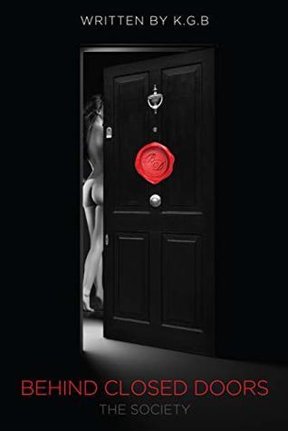 Behind Closed Doors: The Society