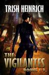 The Vigilantes: Books 1-3 (The Vigilantes, a Superhero Urban Fantasy Series)