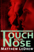 Touch Your Nose by Matthew Ledrew