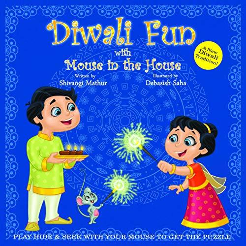 Diwali Fun with Mouse in the House(Children Picture story Book on Indian Culture and Festival Of Lights Diwali Holiday,Celebrate with Family,For Indian, American-Indian, Multicultural kids)