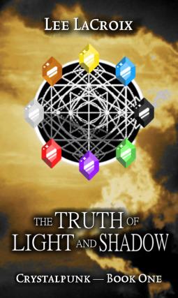 The Truth of Light and Shadow (Crystalpunk, #1)