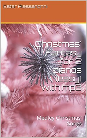 Christmas' Fantasy for 2 pianos (easy) with mp3: Medley Christmas' Songs