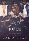 The Reigning and the Rule (Surviving Time, #2) by Calia Read