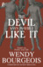 The Devil Says Maybe I Like It by Wendy Bourgeois