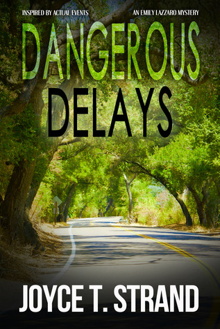 Dangerous Delays: An Emily Lazzaro Mystery