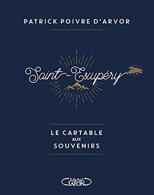 Saint-Exupéry , le cartable aux souvenirs [ Saint-Exupery Backpack of Memories ]