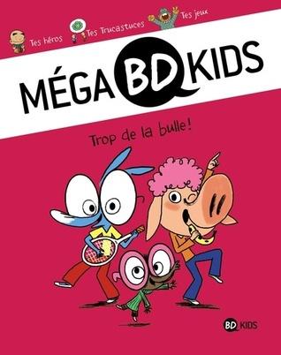 Mega Bd Kids T01 Trop de La Bulle