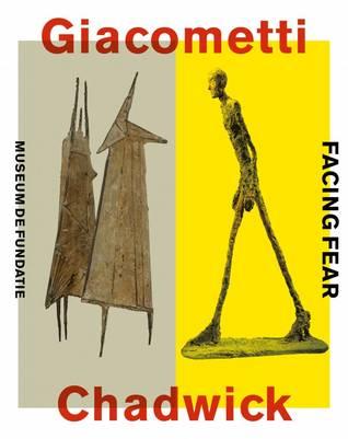 Giacometti - Chadwick, Facing fear