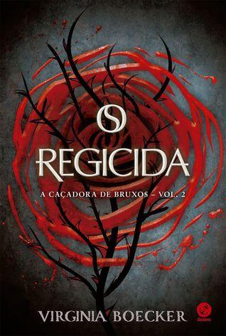 O regicida (A caçadora de bruxos #2)
