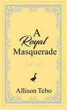 A Royal Masquerade  (The Tales of Ambia #3)