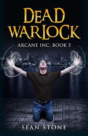 Dead Warlock: Arcane Inc. Book 5