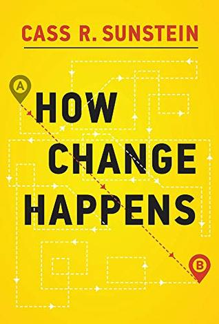 How Change Happens by Cass R. Sunstein