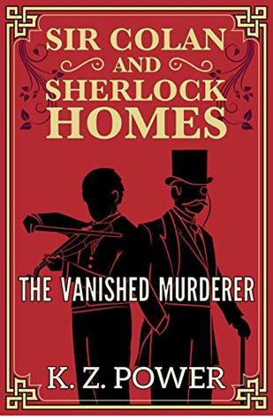Sir Colan and Sherlock Holmes: the Vanished Murderer (Young Sherlock Holmes Books Collection)