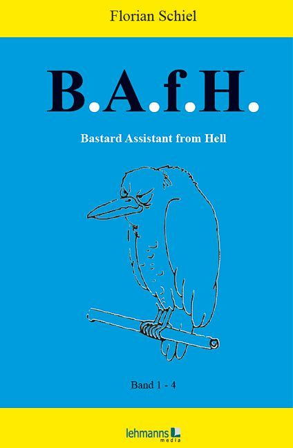 B.A.f.H. Bastard Assistant from Hell (B.A.f.H. Bastard Assistant from Hell #1-4)