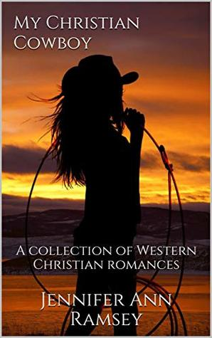 My Christian Cowboy: A collection of Western Christian romances