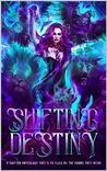 Shifting Destiny: A Shifter Anthology that's as fluid as the forms they wear