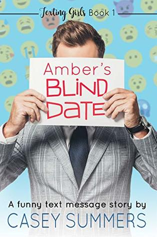 Amber S Blind Date A Funny Text Message Story By Casey Summers
