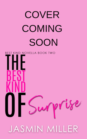 The Best Kind Of Surprise (Best Kind Novella, #2)