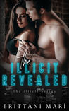 The Illicit Revealed ( The Illicit Series Book 2)