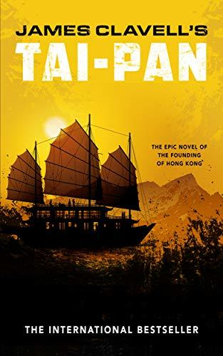 Tai-Pan: The Epic Novel of the Founding of Hong Kong (The Asian Saga Book 2)
