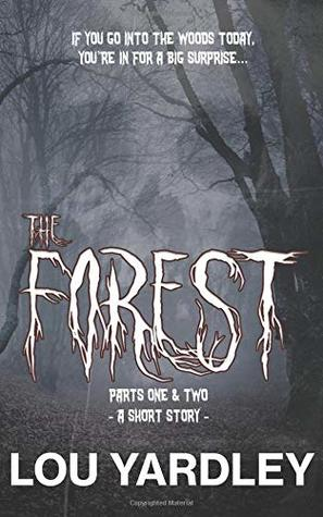 The Forest: A Short Story - Parts One & Two