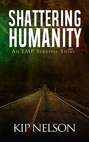 Shattering Humanity (Surviving For Humanity Book 1)