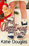 His Christmas Baby: A Christmas ageplay romance (Coast Side Daddies Book 3)