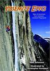 Yosemite Epics: Tales Of Adventure From America's Greatest Playground