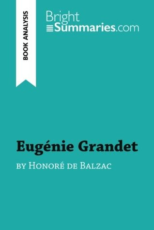 Eugénie Grandet by Honoré de Balzac (Book Analysis): Detailed Summary, Analysis and Reading Guide