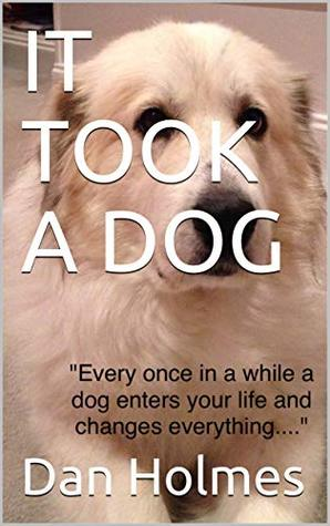 IT TOOK A DOG