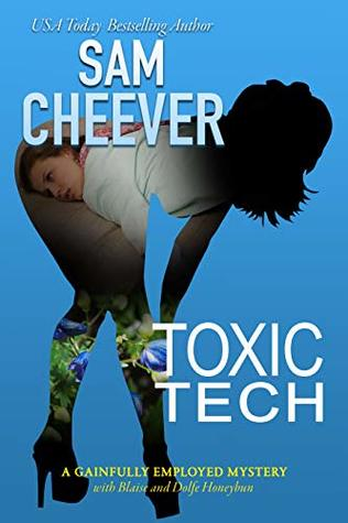 Toxic Tech (Gainfully Employed Mysteries Book 4)