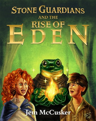 Stone Guardians and the Rise of Eden by Jem McCusker