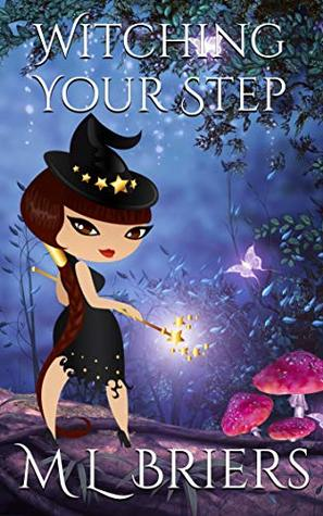 Witching Your Step - Book Two: Paranormal Romantic Comedy