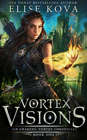 Vortex Visions (Air Awakens: Vortex Chronicles #1)