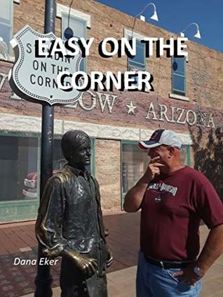 EASY ON THE CORNER: A conversation with a statue on a corner in Winslow Arizona