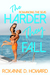 The Harder They Fall by Roxanne D. Howard