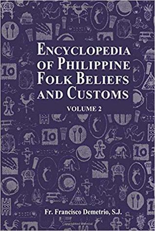 Encyclopedia of Philippine Folk Beliefs and Customs