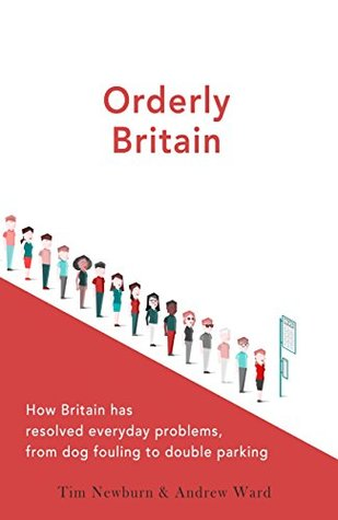 Orderly Britain: How Britain has resolved everyday problems, from dog fouling to double parking