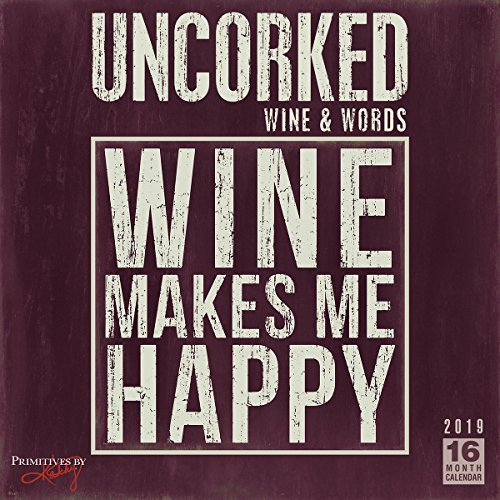 Uncorked Wine & Words - Primitives by Kathy 2019 Wall Calendar