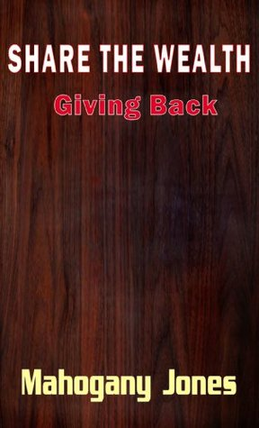 SHARE THE WEALTH: Giving Back (A Rant Book 3)